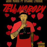 Wess Musiq - Tell Nobody (feat. Dywane Lyrique)
