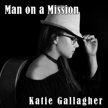 Katie Gallagher - Man On A Mission