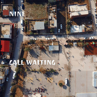 Nine - Call Waiting
