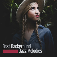 Restaurant Music - Best Background Jazz Melodies