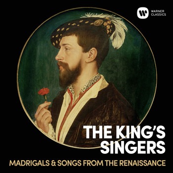 The King's Singers - Madrigals & Songs From  The Renaissance