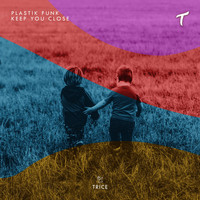 Plastik Funk - Keep You Close
