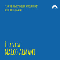 "Marco Armani - È la vita (From ""Call Me by Your Name"")"