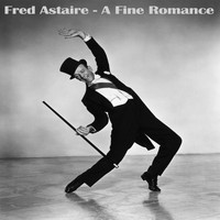 Fred Astaire - A Fine Romance