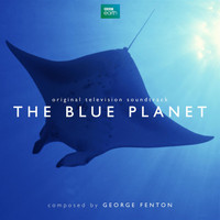 George Fenton - The Blue Planet (Original Television Soundtrack)