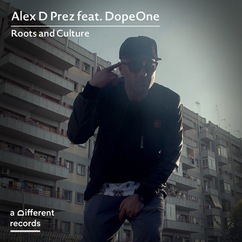 Alex D Prez featuring Dope One - Roots and Culture