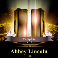 Abbey Lincoln - Complete