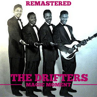 The Drifters - Magic Moment (Remastered)