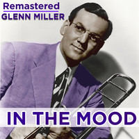 Glenn Miller - In the Mood (Remastered)