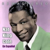 Nat King Cole - En español (Remastered)