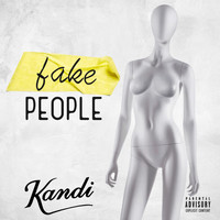 Kandi - Fake People (Explicit)