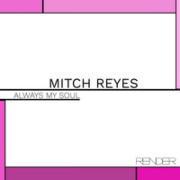 Mitch Reyes - Always My Soul