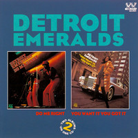 The Detroit Emeralds - Do Me Right/You Want It You Got It