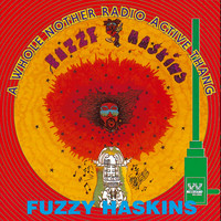Fuzzy Haskins - A Whole Nother Radio Active Thang