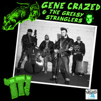 Gene Crazed and the Greasy Stranglers - It (Explicit)