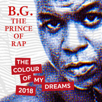 B.G. The Prince Of Rap - The Colour of My Dreams (2018)