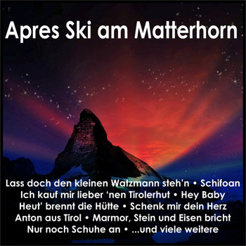 Various Artists - Apres Ski am Matterhorn