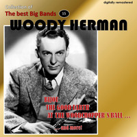 Woody Herman - Collection of the Best Big Bands - Woody Herman, Vol. 1 (Remastered)