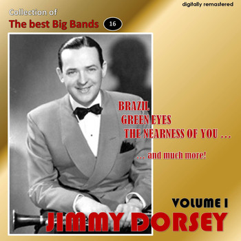 Jimmy Dorsey - Collection of the Best Big Bands - Jimmy Dorsey, Vol. 1 (Remastered)