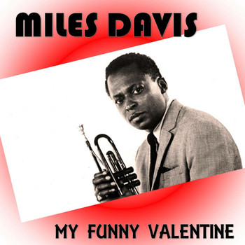 Miles Davis - My Funny Valentine (Digitally Remastered)