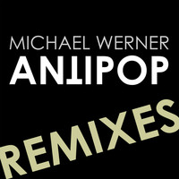 Michael Werner - Antipop (The Bad Remix)