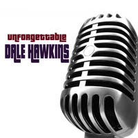 Dale Hawkins - Unforgettable