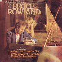 Bruce Rowland - The Piano Artistry of Bruce Rowland