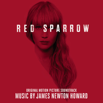 James Newton Howard - Red Sparrow (Original Motion Picture Soundtrack)
