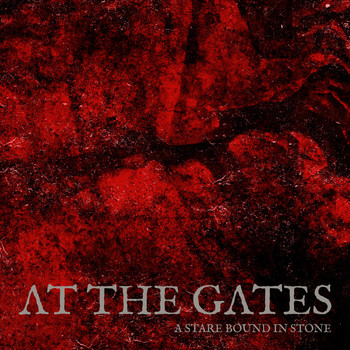 At The Gates - A Stare Bound in Stone