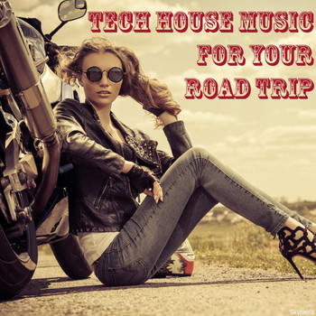 Various Artists - Tech House Music for Your Road Trip