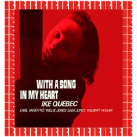 Ike Quebec - With A Song In My Heart (Hd Remastered Edition)