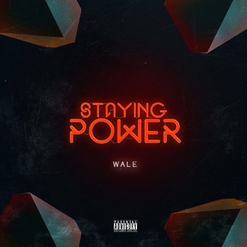 Wale - Staying Power (Explicit)