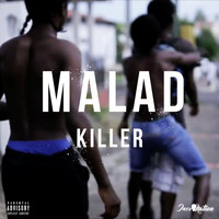 Killer - Malad (Explicit)
