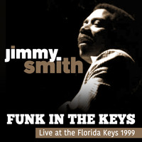 Jimmy Smith - Funk In The Keys: Live at the Florida Keys 1999