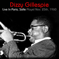 Dizzy Gillespie - Dizzy Gillespie: Live In Paris, Salle Playel Nov. 25th, 1960