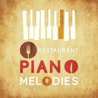 Restaurant Music - Restaurant Piano Melodies