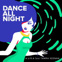 A.U.R.A - Dance All Night