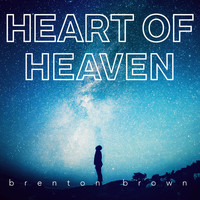 Brenton Brown - Heart of Heaven