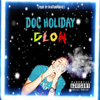 Doc Holiday - Glow (Explicit)