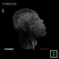 Systematic - Its Over