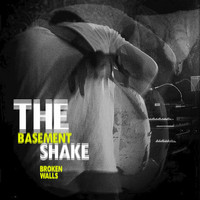 The Basement Shake - Broken Walls