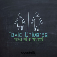 Toxic Universe - Sexual Control