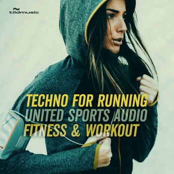 Various Artists - United Sports Audio: Techno for Running, Fitness & Workout (Explicit)