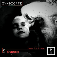 Systematic - Under The Surface