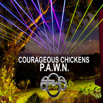 DJ P.A.W.N. (Joseph Reese) - Courageous Chickens