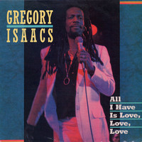 Gregory Isaacs - All I Have Is Love, Love, Love
