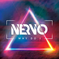 Nervo - Why Do I