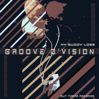Groove D'Vision - D'vision-My Buddy Loss