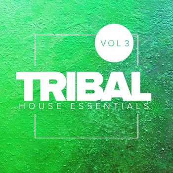 Various Artists - Tribal House Essentials, Vol.3