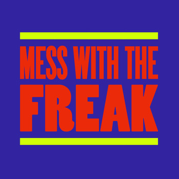 Brett Gould - Mess With The Freak (Extended Versions)